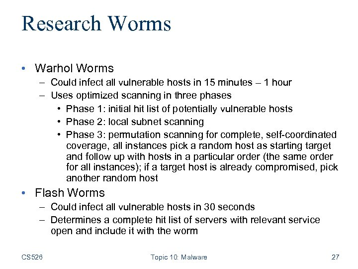 Research Worms • Warhol Worms – Could infect all vulnerable hosts in 15 minutes