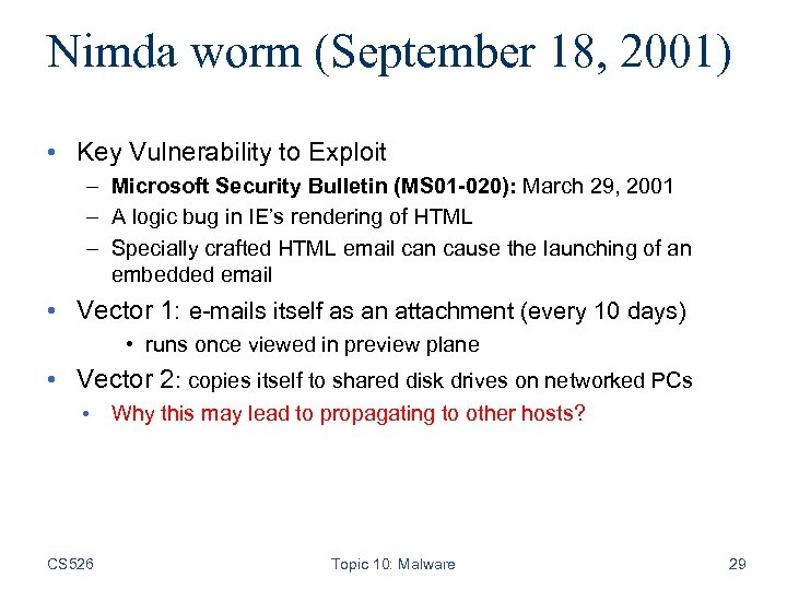 Nimda worm (September 18, 2001) • Key Vulnerability to Exploit – Microsoft Security Bulletin