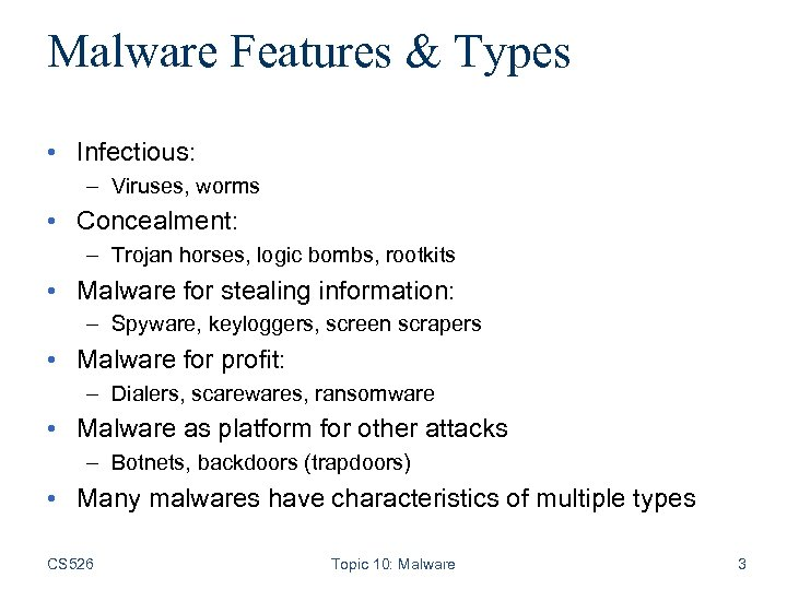 Malware Features & Types • Infectious: – Viruses, worms • Concealment: – Trojan horses,