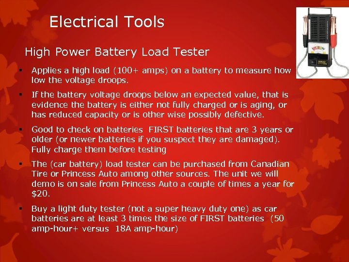 Electrical Tools High Power Battery Load Tester § Applies a high load (100+ amps)