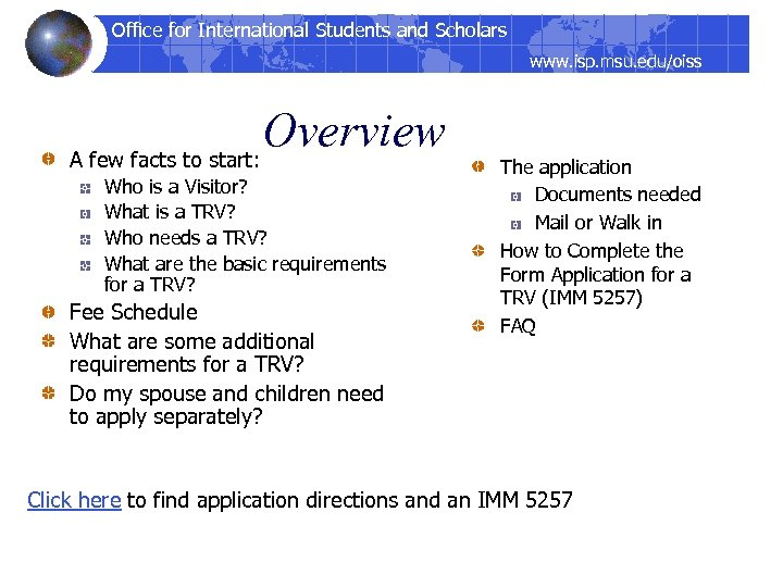 Office for International Students and Scholars www. isp. msu. edu/oiss Overview A few facts