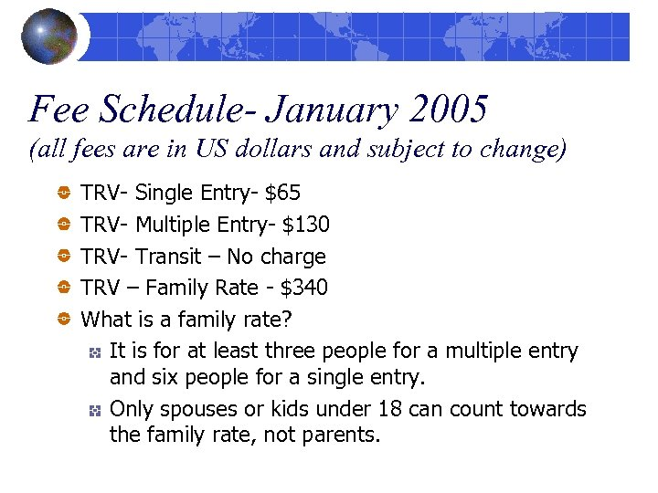Fee Schedule- January 2005 (all fees are in US dollars and subject to change)