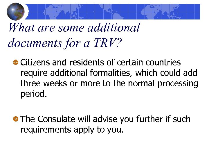 What are some additional documents for a TRV? Citizens and residents of certain countries