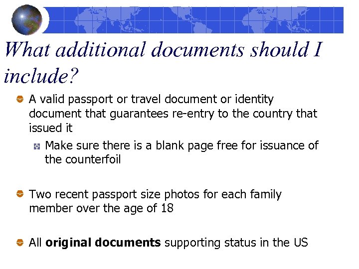 What additional documents should I include? A valid passport or travel document or identity
