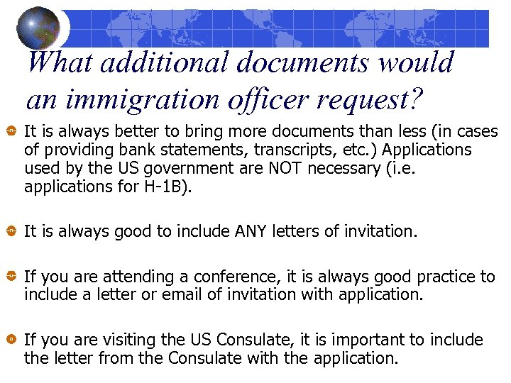What additional documents would an immigration officer request? It is always better to bring