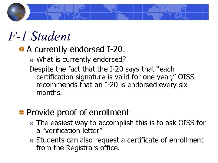 F-1 Student A currently endorsed I-20. What is currently endorsed? Despite the fact that