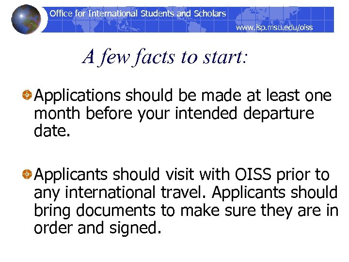 Office for International Students and Scholars www. isp. msu. edu/oiss A few facts to