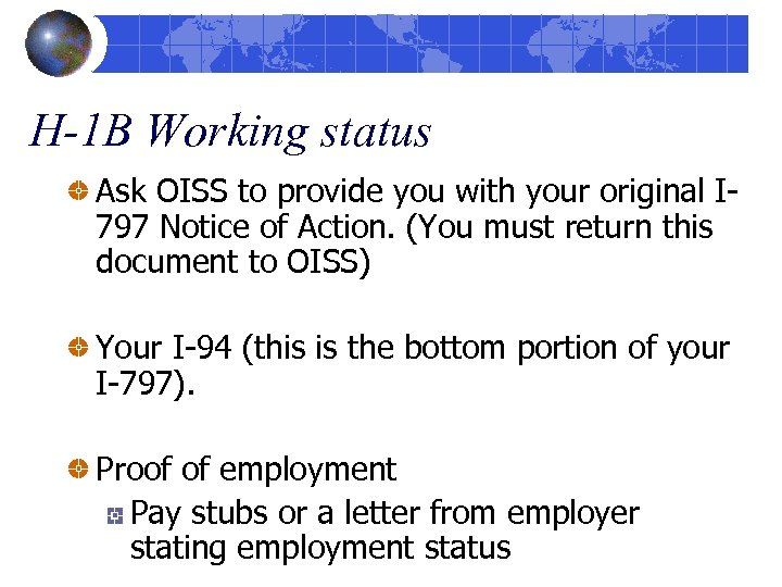 H-1 B Working status Ask OISS to provide you with your original I 797
