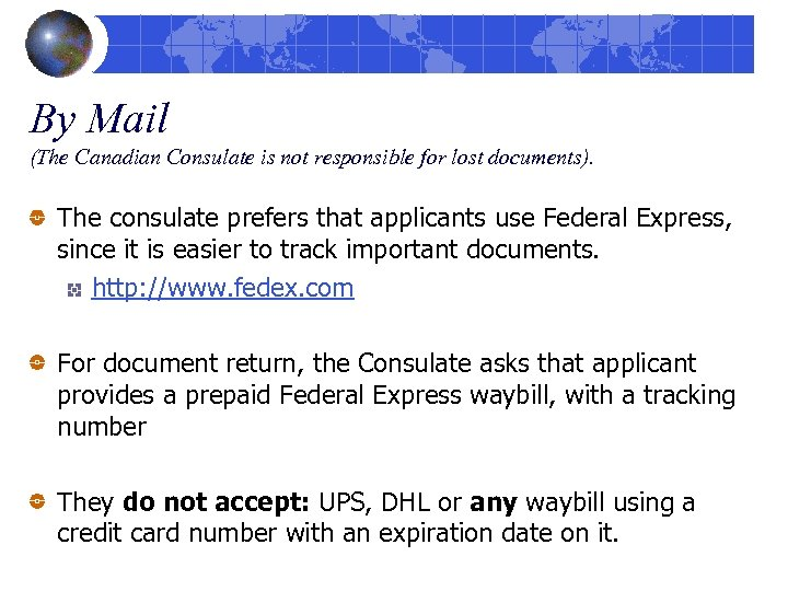 By Mail (The Canadian Consulate is not responsible for lost documents). The consulate prefers