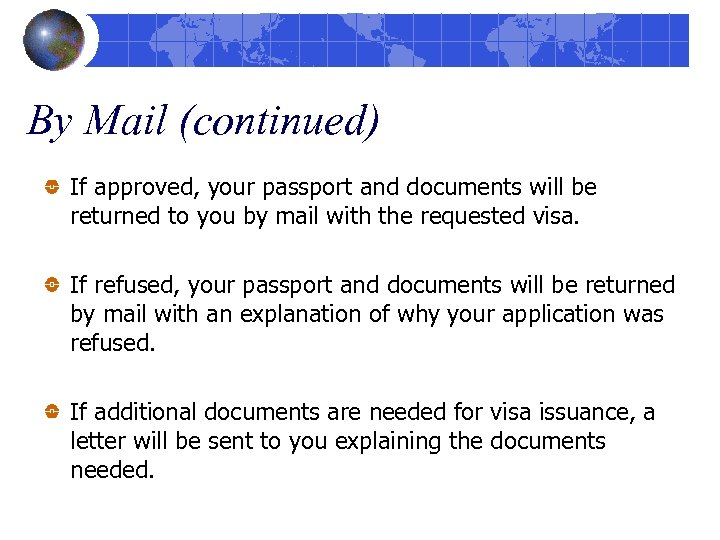 By Mail (continued) If approved, your passport and documents will be returned to you