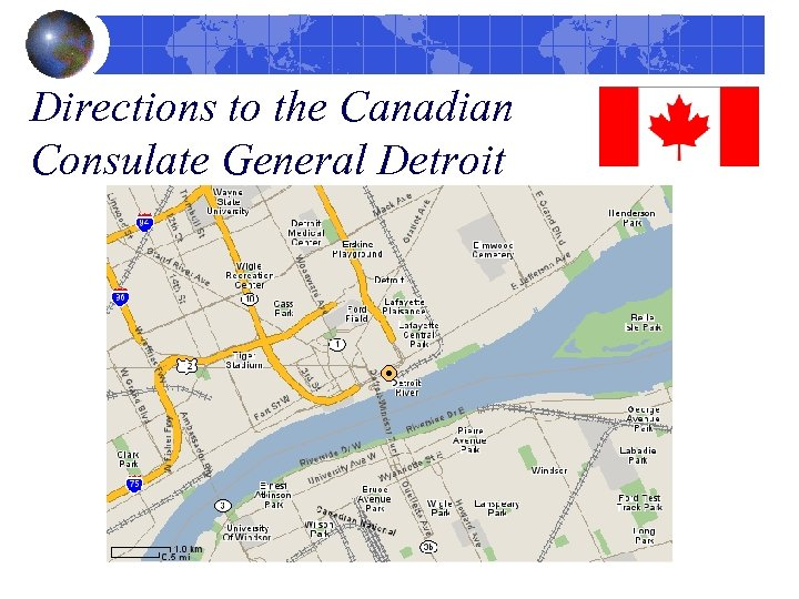 Directions to the Canadian Consulate General Detroit