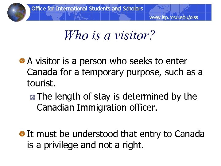 Office for International Students and Scholars www. isp. msu. edu/oiss Who is a visitor?