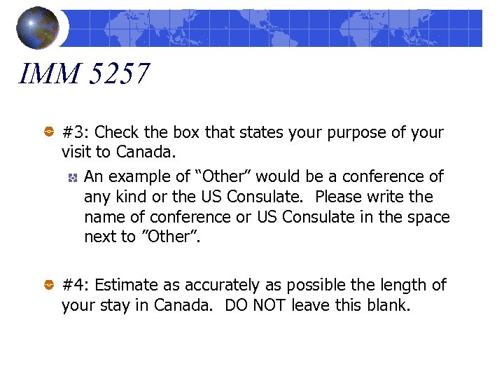 IMM 5257 #3: Check the box that states your purpose of your visit to