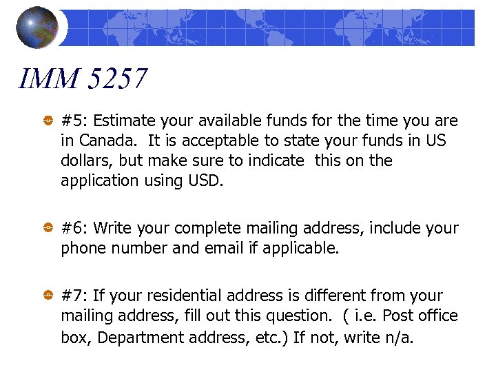 IMM 5257 #5: Estimate your available funds for the time you are in Canada.
