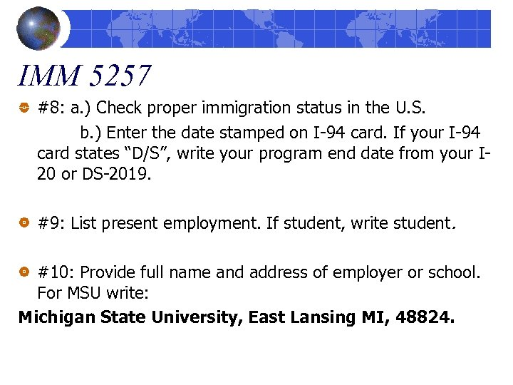 IMM 5257 #8: a. ) Check proper immigration status in the U. S. b.