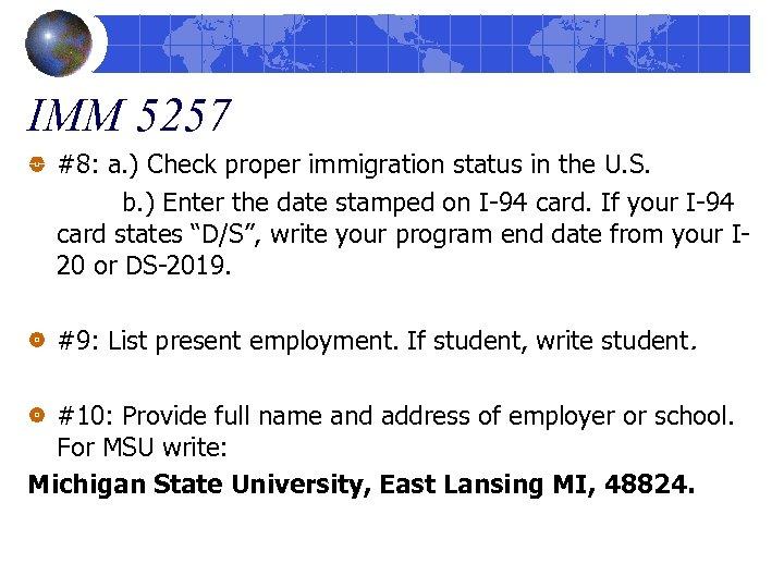 IMM 5257 #8: a. ) Check proper immigration status in the U. S. b.