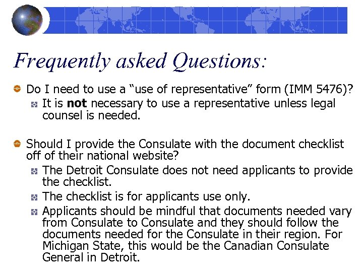 "Frequently asked Questions: Do I need to use a ""use of representative"" form (IMM"