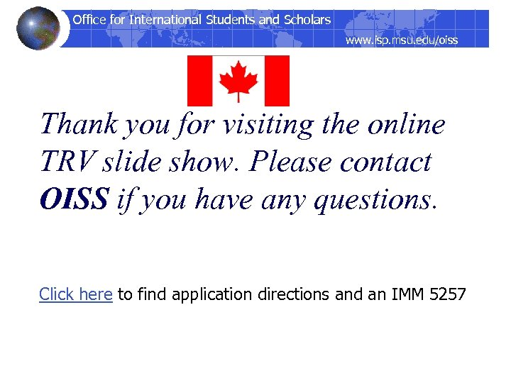 Office for International Students and Scholars www. isp. msu. edu/oiss Thank you for visiting