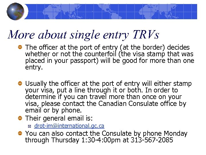 More about single entry TRVs The officer at the port of entry (at the