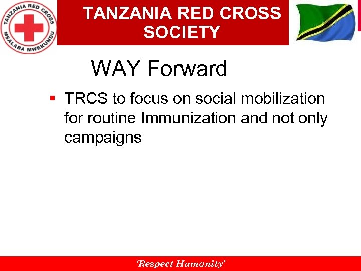 TANZANIA RED CROSS SOCIETY WAY Forward § TRCS to focus on social mobilization for