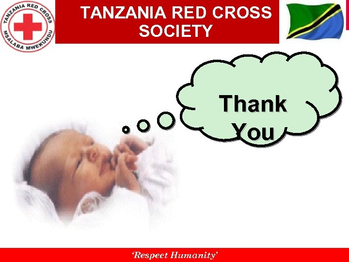 TANZANIA RED CROSS SOCIETY Thank You 'Respect Humanity'