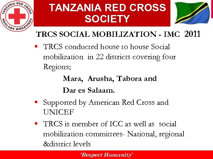 TANZANIA RED CROSS SOCIETY TRCS SOCIAL MOBILIZATION - IMC 2011 § TRCS conducted house