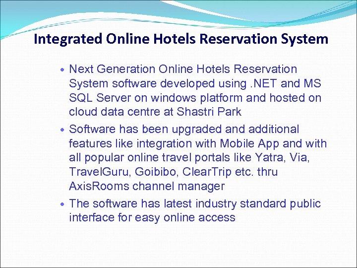 Integrated Online Hotels Reservation System Next Generation Online Hotels Reservation System software developed using.