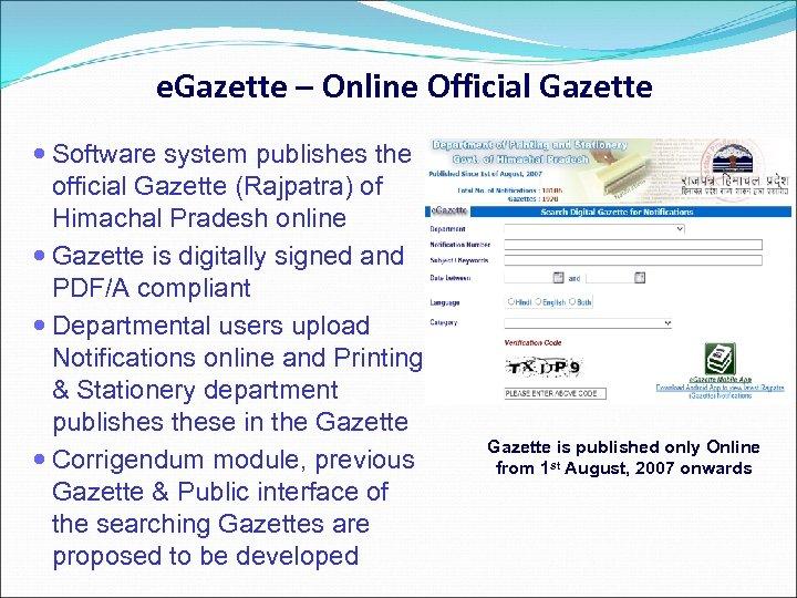 e. Gazette – Online Official Gazette Software system publishes the official Gazette (Rajpatra) of