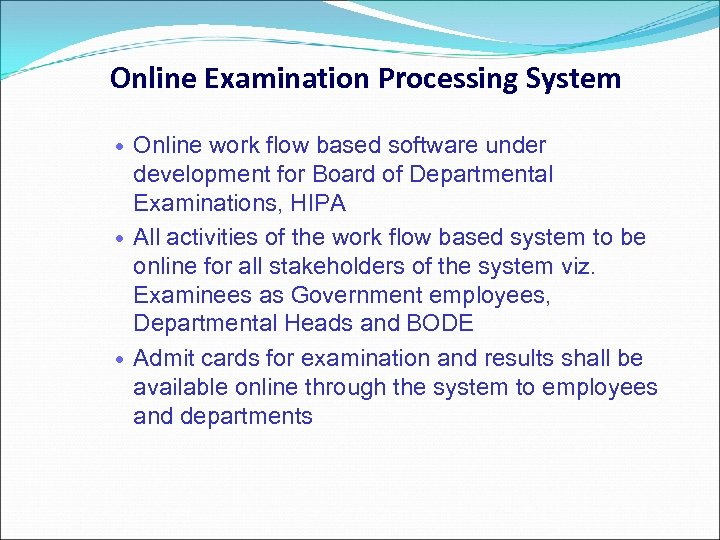 Online Examination Processing System Online work flow based software under development for Board of