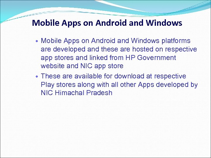 Mobile Apps on Android and Windows platforms are developed and these are hosted on
