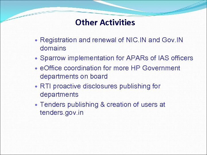 Other Activities Registration and renewal of NIC. IN and Gov. IN domains Sparrow implementation