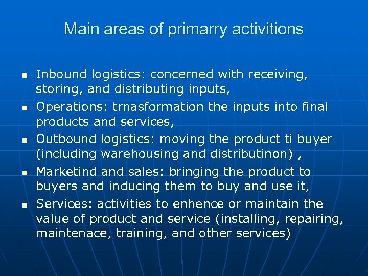 Main areas of primarry activitions n n n Inbound logistics: concerned with receiving, storing,