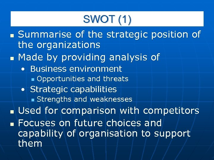 SWOT (1) n n Summarise of the strategic position of the organizations Made by