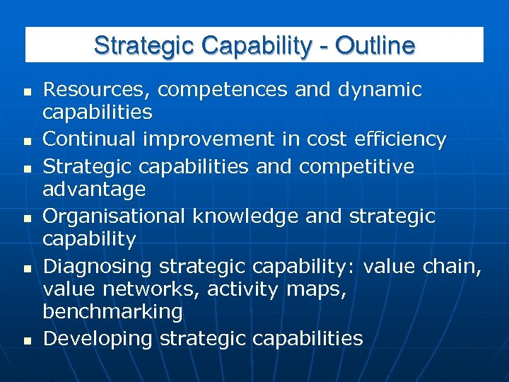 Strategic Capability - Outline n n n Resources, competences and dynamic capabilities Continual improvement