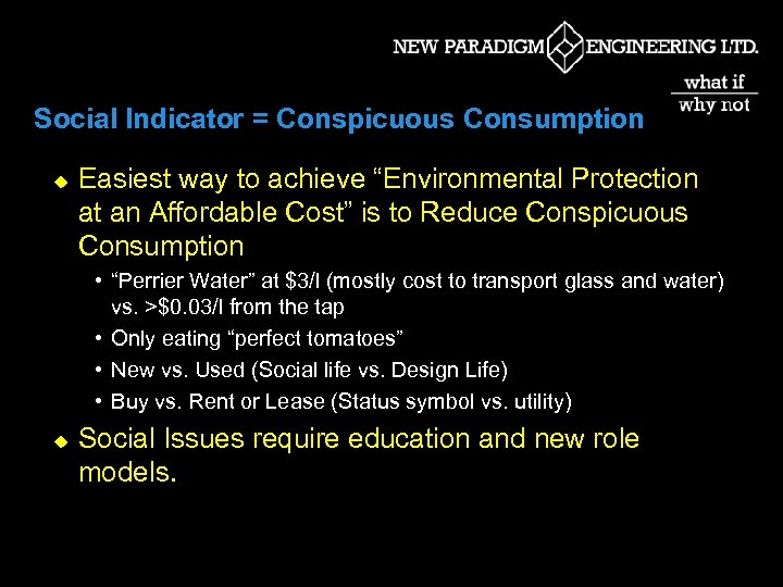"""Social Indicator = Conspicuous Consumption u Easiest way to achieve """"Environmental Protection at an"""