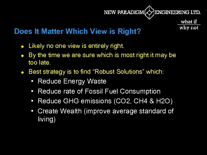 Does It Matter Which View is Right? u u u Likely no one view