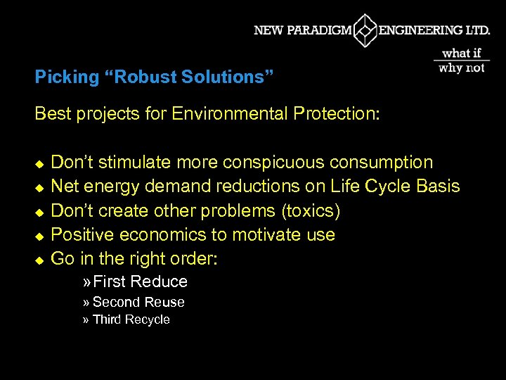 """Picking """"Robust Solutions"""" Best projects for Environmental Protection: u u u Don't stimulate more"""