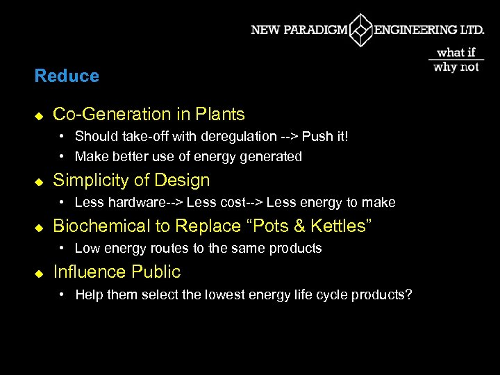 Reduce u Co-Generation in Plants • Should take-off with deregulation --> Push it! •