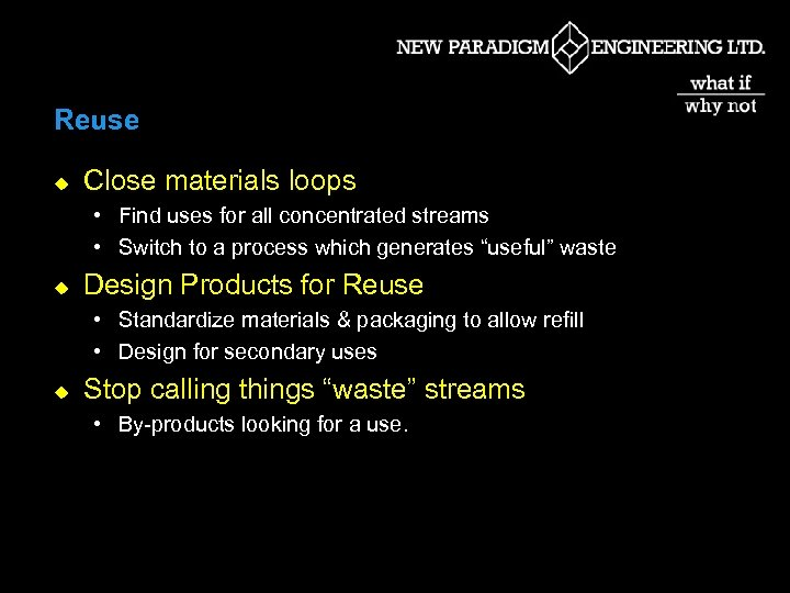 Reuse u Close materials loops • Find uses for all concentrated streams • Switch