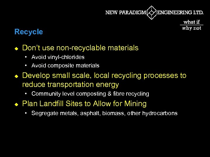 Recycle u Don't use non-recyclable materials • Avoid vinyl-chlorides • Avoid composite materials u