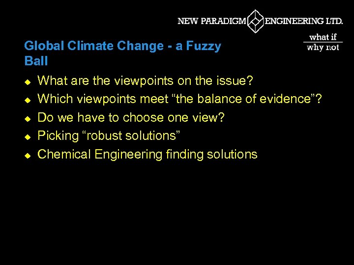 Global Climate Change - a Fuzzy Ball u u u What are the viewpoints