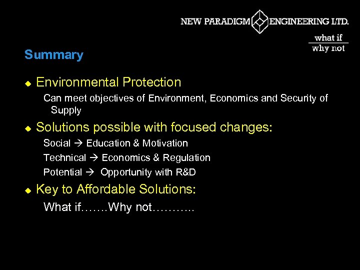 Summary u Environmental Protection Can meet objectives of Environment, Economics and Security of Supply