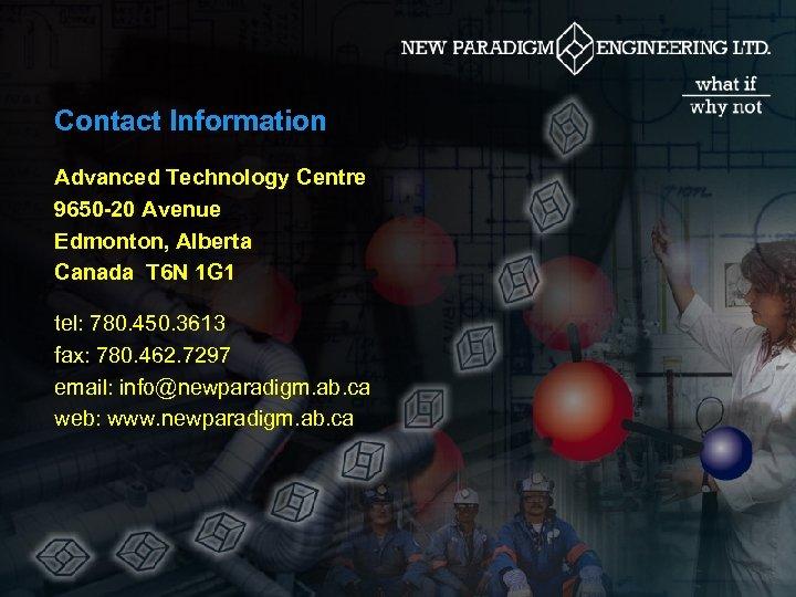 Contact Information Advanced Technology Centre 9650 -20 Avenue Edmonton, Alberta Canada T 6 N