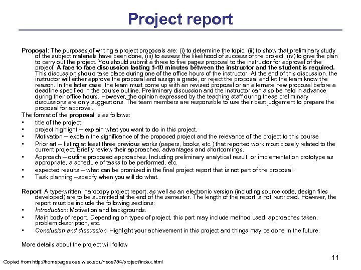 Project report Proposal: The purposes of writing a project proposals are: (i) to determine