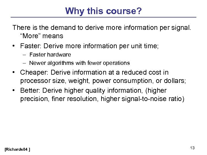 "Why this course? There is the demand to derive more information per signal. ""More"""