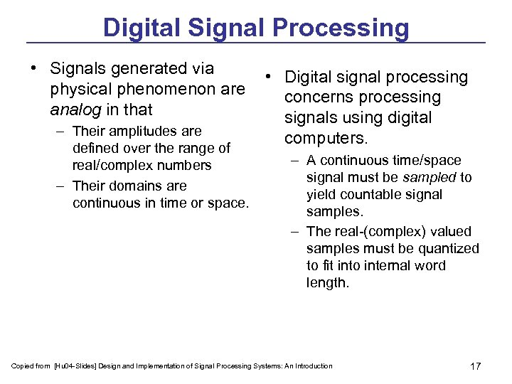 Digital Signal Processing • Signals generated via • Digital signal processing physical phenomenon are