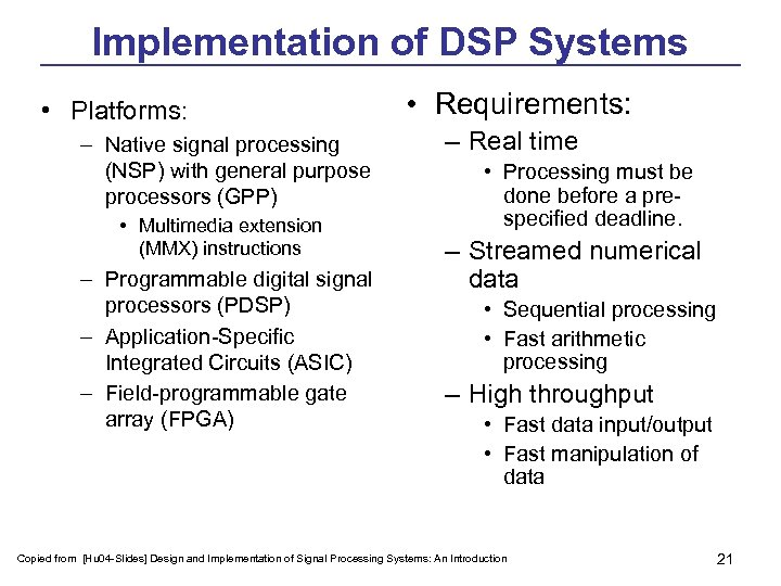 Implementation of DSP Systems • Platforms: – Native signal processing (NSP) with general purpose