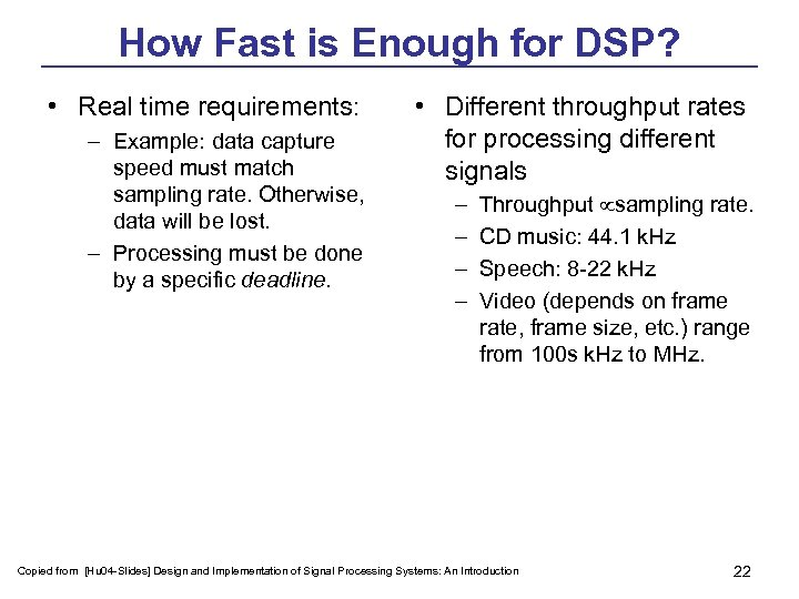 How Fast is Enough for DSP? • Real time requirements: – Example: data capture