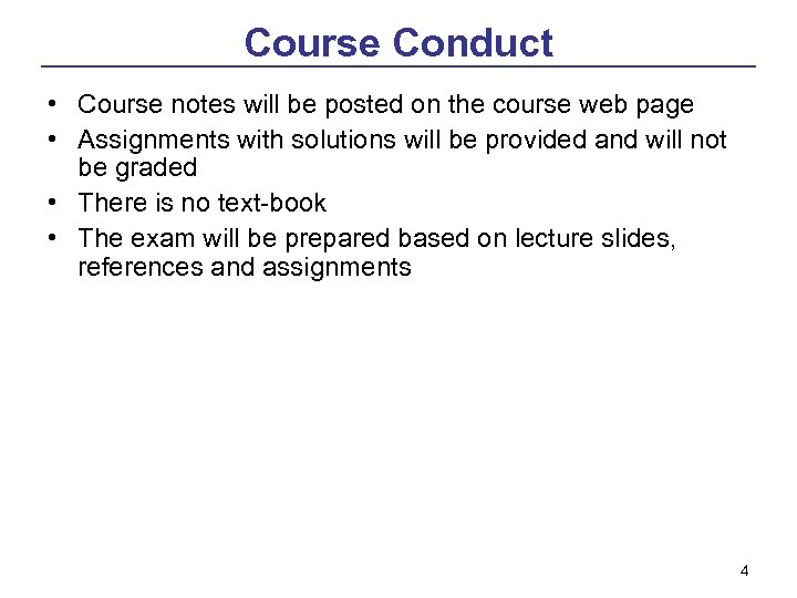 Course Conduct • Course notes will be posted on the course web page •