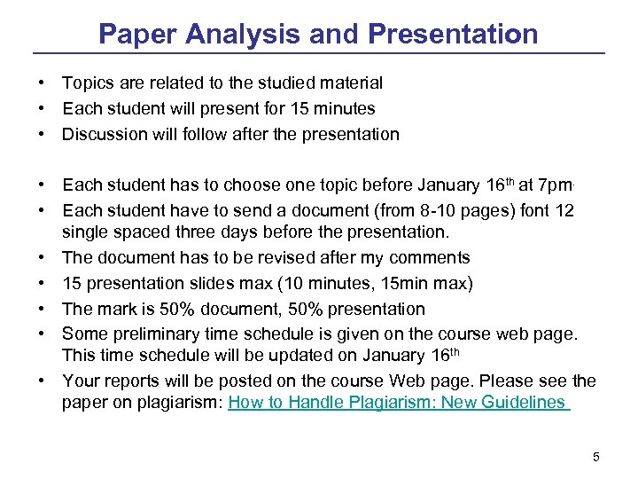 Paper Analysis and Presentation • Topics are related to the studied material • Each